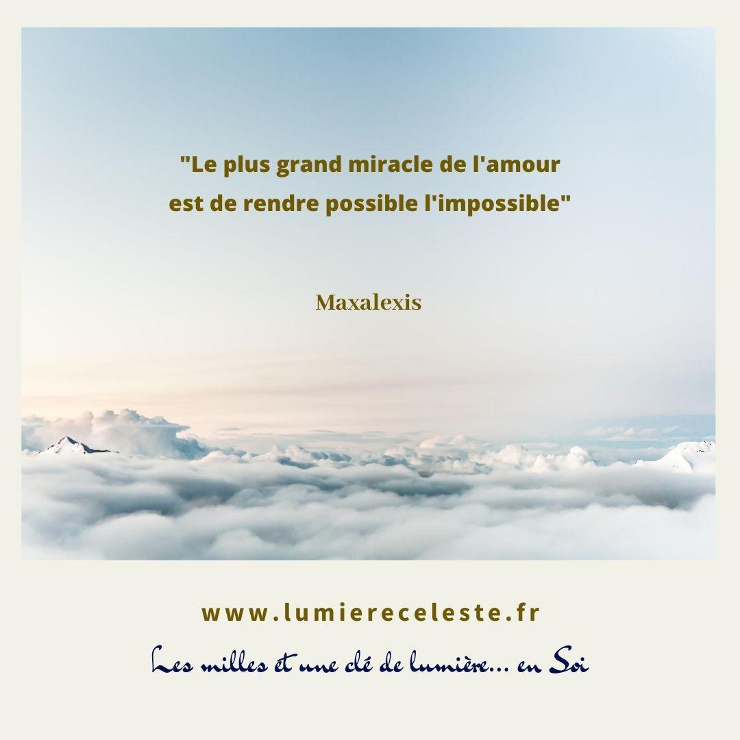Le plus grand miracle de l amour est de rendre possible l impossible
